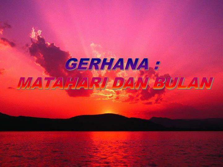 GERHANA :