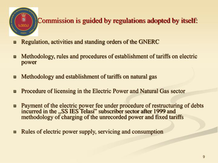 The Commission is guided by regulations adopted by itself: