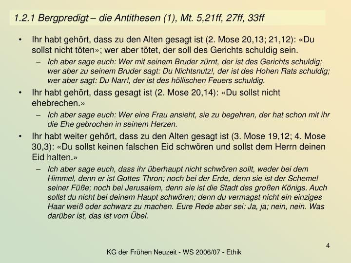 1.2.1 Bergpredigt – die Antithesen (1), Mt. 5,21ff, 27ff, 33ff