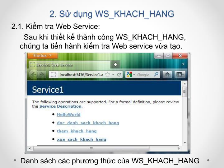 2. Sử dụng WS_KHACH_HANG