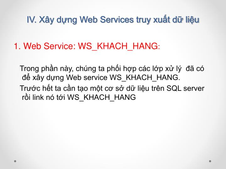 IV. Xây dựng Web Services truy xuất dữ liệu