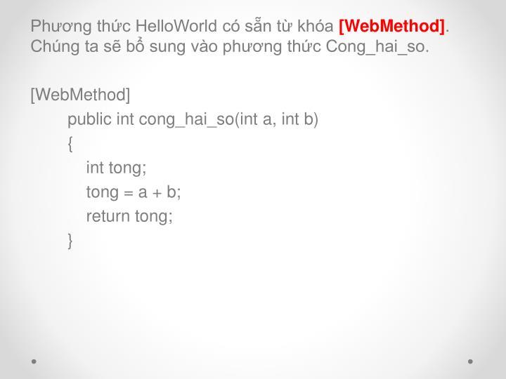 Phương thức HelloWorld có sẵn từ khóa