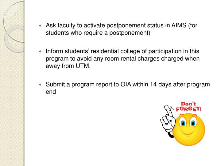 Ask faculty to activate postponement status in AIMS (for students who require a postponement)