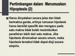pertimbangan dalam merumuskan hipoptesis 2