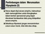 pertimbangan dalam merumuskan hipoptesis 3