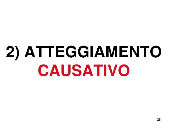 2) ATTEGGIAMENTO
