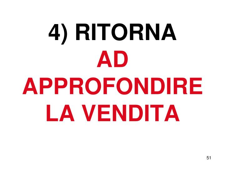 4) RITORNA