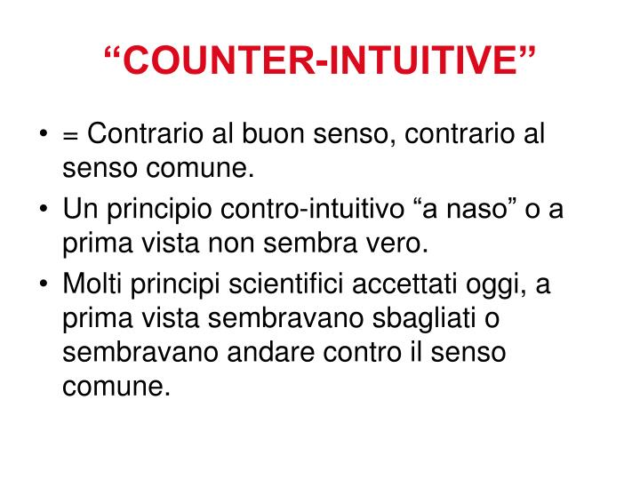 """""""COUNTER-INTUITIVE"""""""