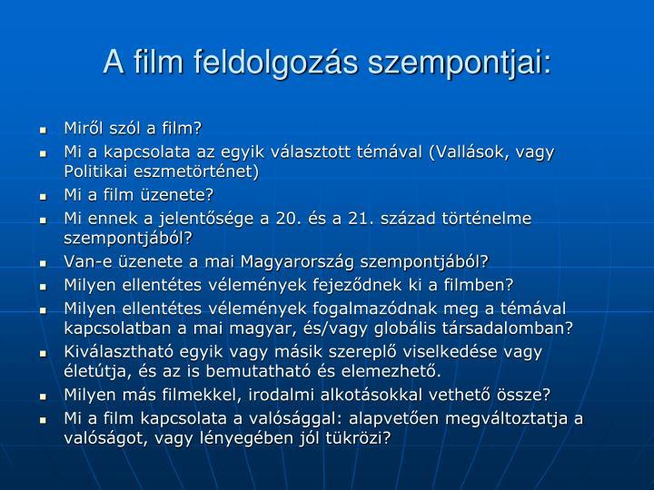 A film feldolgozás szempontjai: