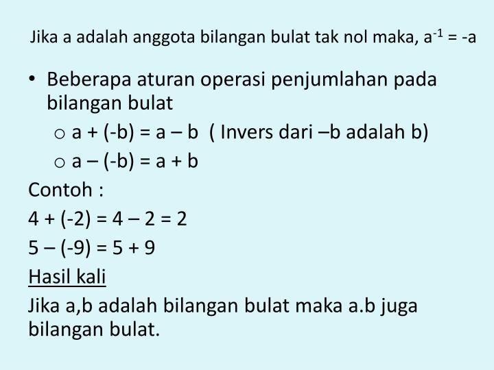 Jika a adalah anggota bilangan bulat tak nol maka, a