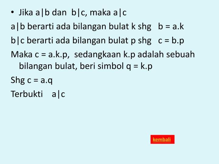 Jika a|b dan  b|c, maka a|c