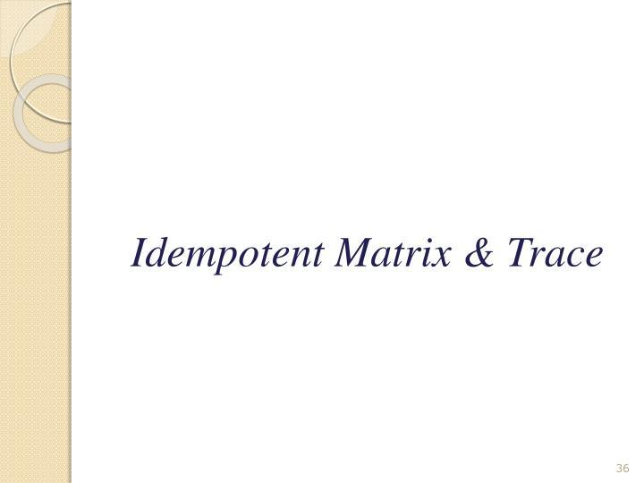Idempotent Matrix & Trace