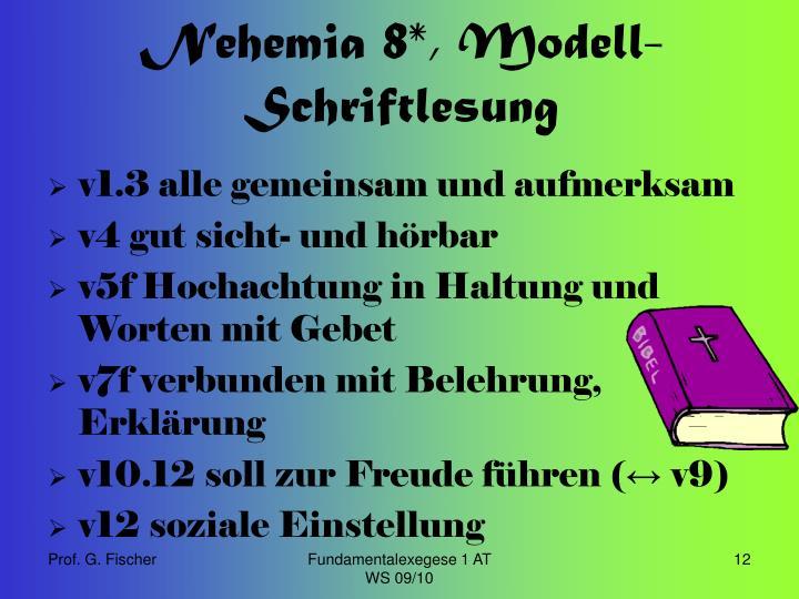Nehemia 8*, Modell-Schriftlesung