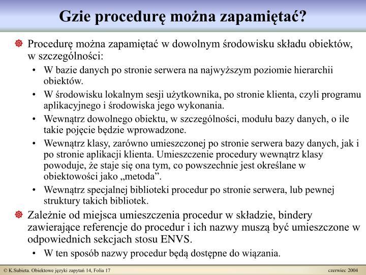 Gzie procedurę można zapamiętać?