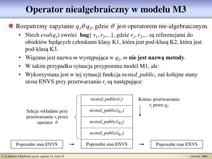 Operator niealgebraiczny w modelu M3