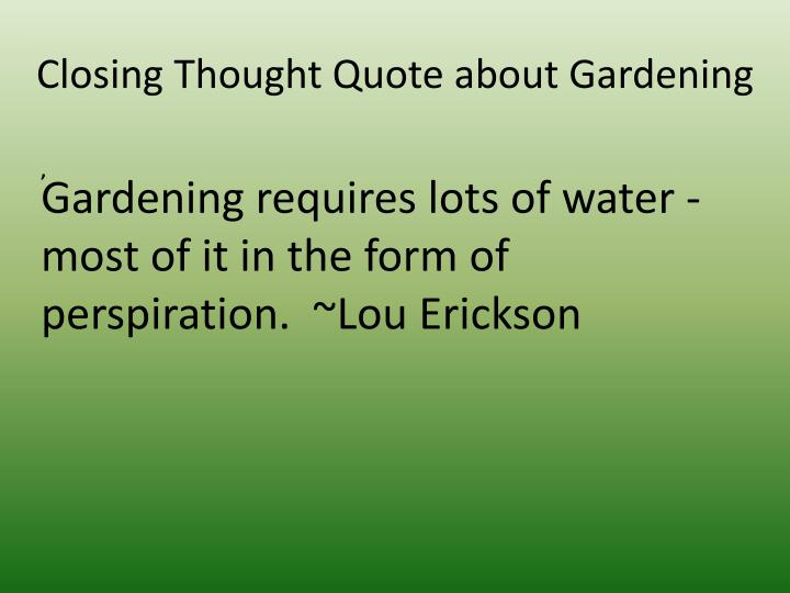 Closing Thought Quote about Gardening