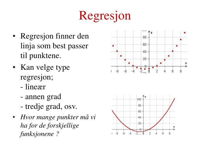 Regresjon finner den linja som best passer til punktene.