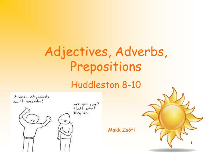 Adjectives adverbs prepositions