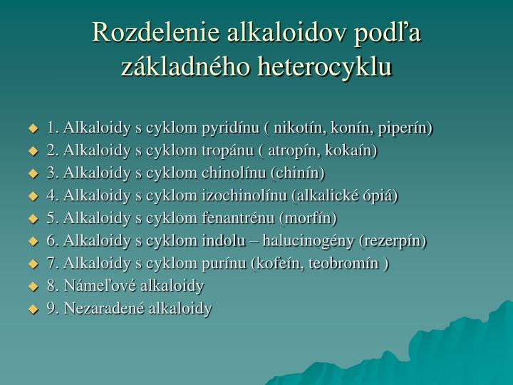 Rozdelenie alkaloidov podľa základného heterocyklu