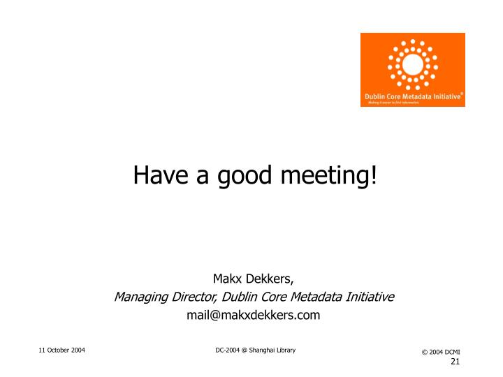 Have a good meeting!