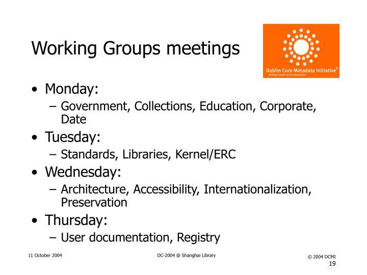 Working Groups meetings