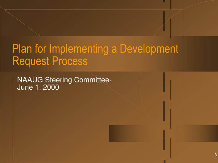 Plan for implementing a development request process