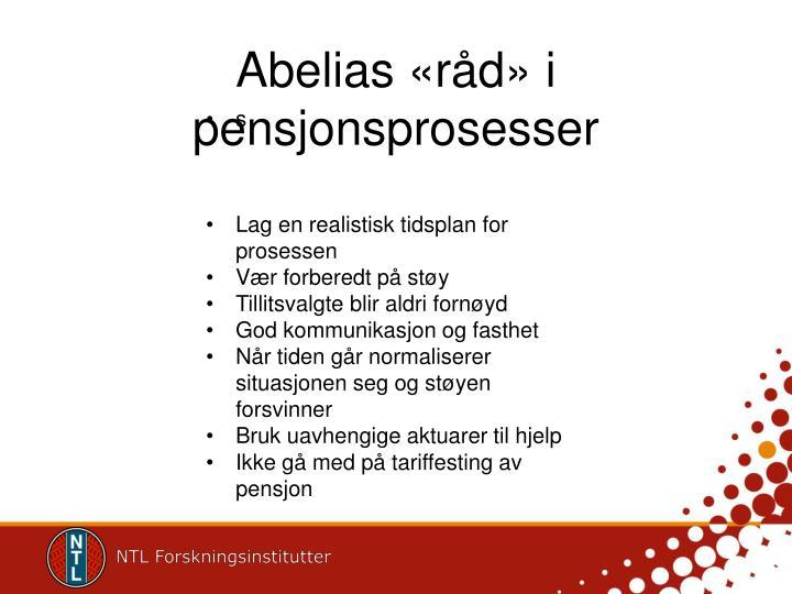 Abelias «råd» i pensjonsprosesser