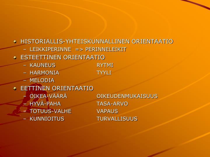 HISTORIALLIS-YHTEISKUNNALLINEN ORIENTAATIO