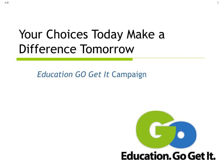 Your choices today make a difference tomorrow
