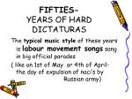 fifties years of hard dictaturas