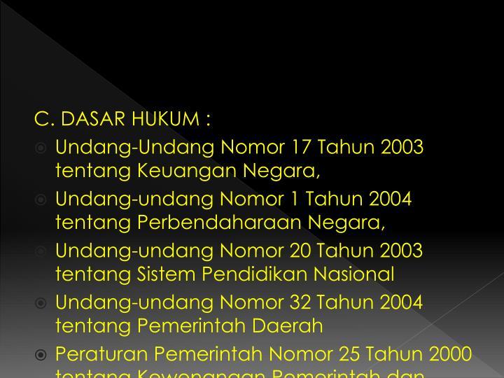 C. DASAR HUKUM :