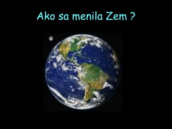 Ako sa menila Zem ?