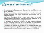 que es el ser humano