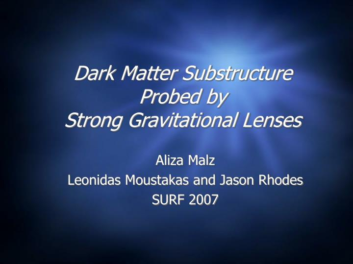 Dark matter substructure probed by strong gravitational lenses