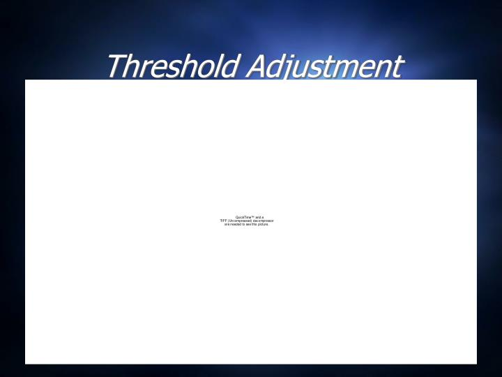 Threshold Adjustment