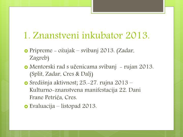 1. Znanstveni inkubator 2013.