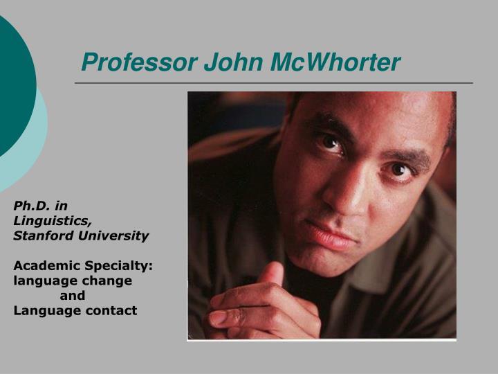 Professor John McWhorter