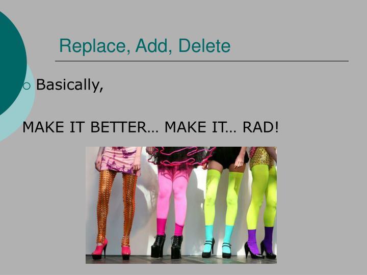 Replace, Add, Delete