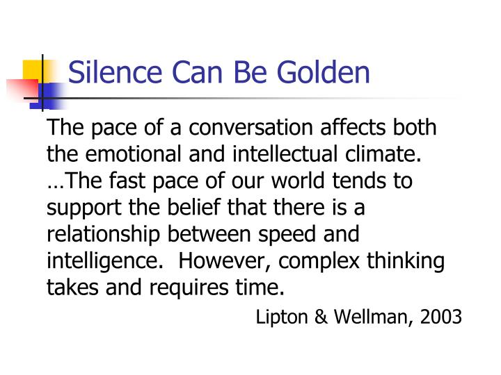 Silence Can Be Golden