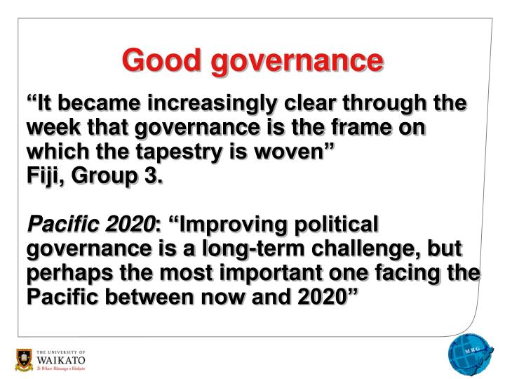 """It became increasingly clear through the week that governance is the frame on which the tapestry is woven"""