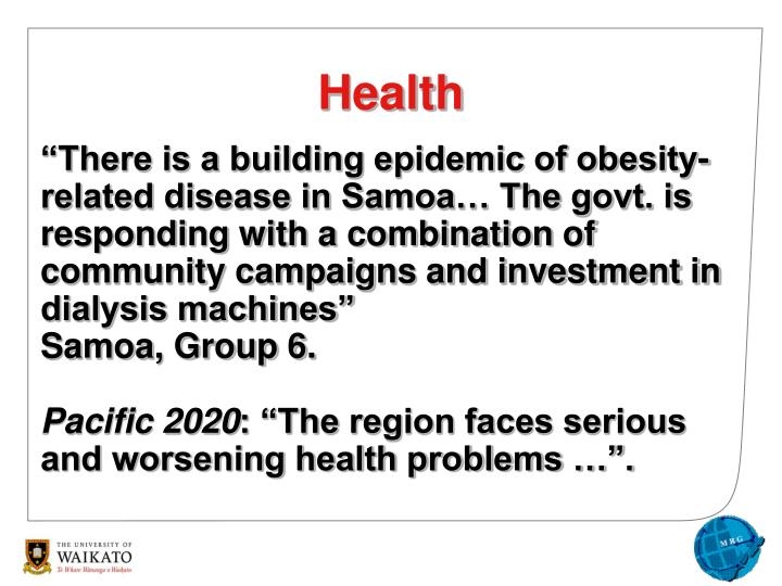 """There is a building epidemic of obesity-related disease in Samoa… The govt. is responding with a combination of community campaigns and investment in dialysis machines"""