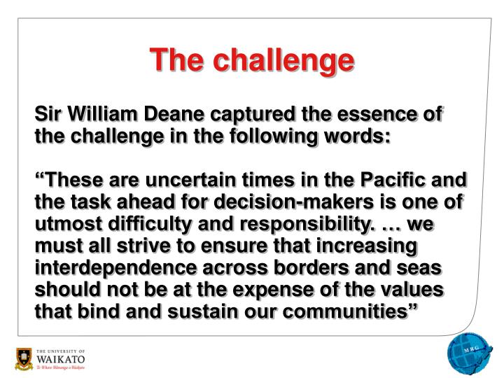 Sir William Deane captured the essence of the challenge in the following words: