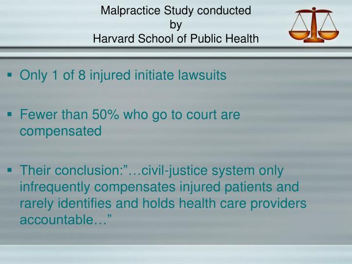 Malpractice study conducted by harvard school of public health