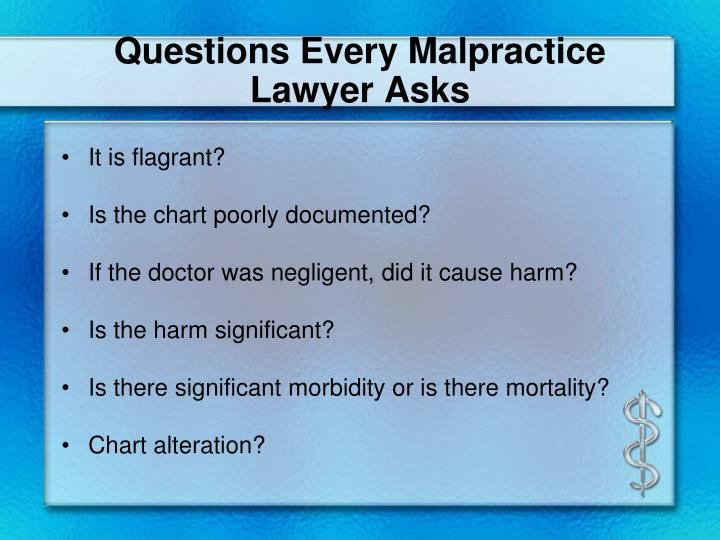 Questions Every Malpractice Lawyer Asks