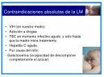 contraindicaciones absolutas de la lm