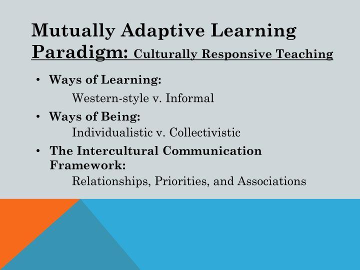 M utually adaptive learning paradigm culturally responsive teaching