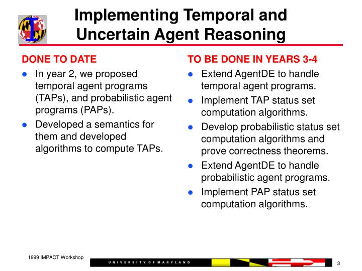 Implementing temporal and uncertain agent reasoning