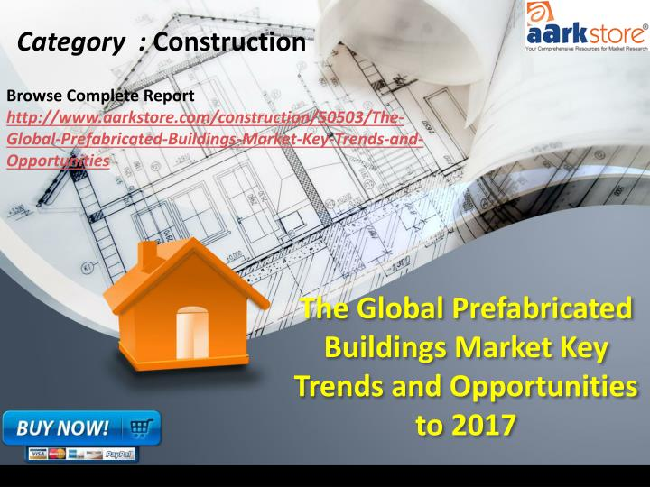 the global prefabricated buildings market key trends and opportunities to 2017 n.