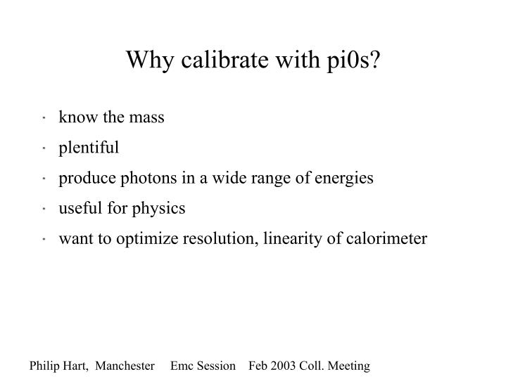 Why calibrate with pi0s