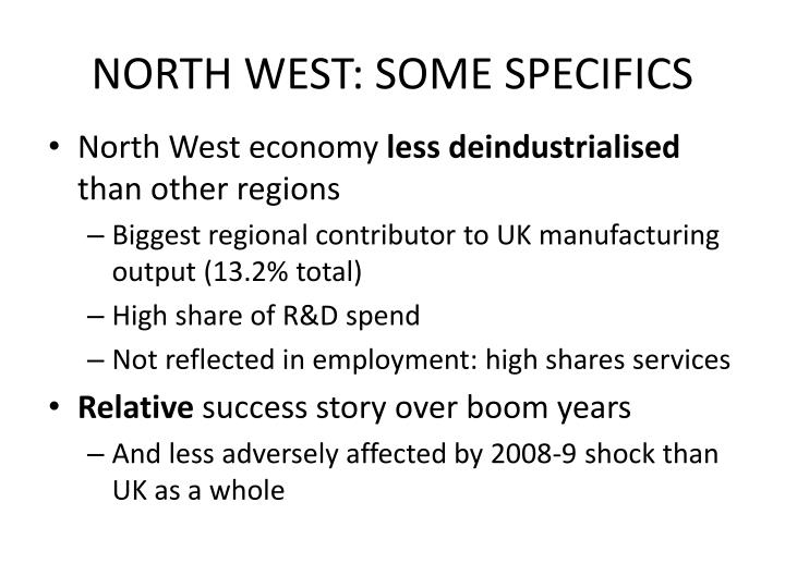 NORTH WEST: SOME SPECIFICS